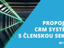 Používáte CRM? Napojte členské sekce a rozšiřte byznys