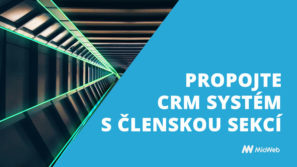 Používáte CRM? Napojte členské sekce arozšiřte byznys
